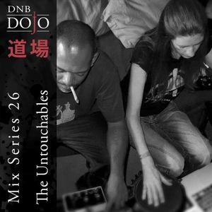 DNB Dojo Mix Series 26: The Untouchables