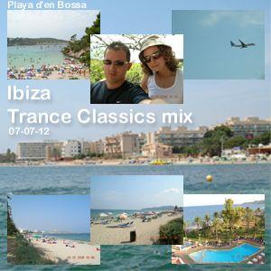 Ibiza Classics Trance mix - 07-07-12