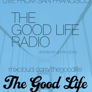 The Good Life: May 22nd Hour 1