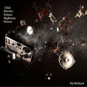 Dj.Michael Club House Electro BigRoom Future House mix..004