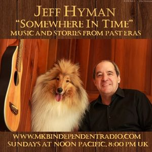 """""""Somewhere In Time"""" with Jeff Hyman 11-24-2019"""