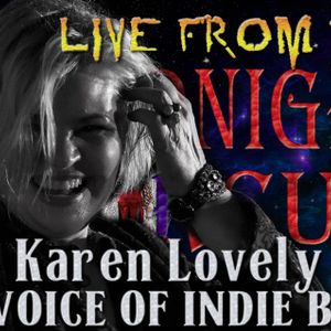 LIVE from the Midnight Circus Featuring Karen Lovely!