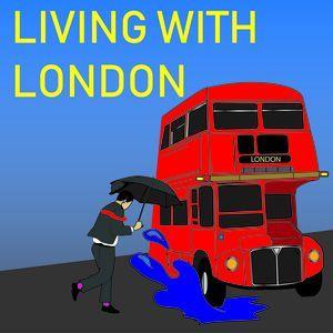 Living With London – 23rd September 2019