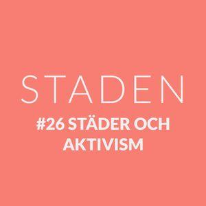 #26 Städer och aktivism