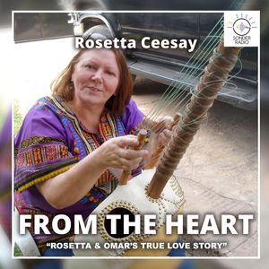 From the Heart with Rosetta Ceesay - Episode 5