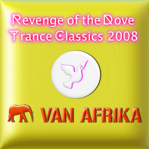Revenge of the Dove -Trance Classics PLUR Memories