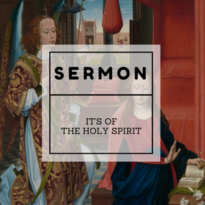 It's of the Holy Spirit