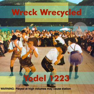 Wreck Wrecycled Yodel 1223