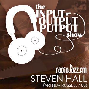 The Input Output Putput radio show: Steven Hall (Arthur Russell/US)