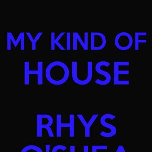 My Kind Of House   Rhys O'Shea   March 2012 Free Download