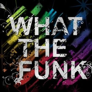 What The Funk!