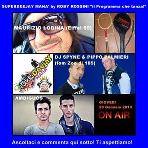 SUPERDEEJAY MANA' by ROBY ROSSINI- puntata del 23.01.2014