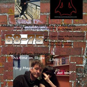 Radio Variety show Special: 68-75 and Jet Noir and Tony Mayo Interview