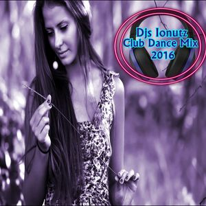 Djs Ionutz - Club Dance Mix 2016