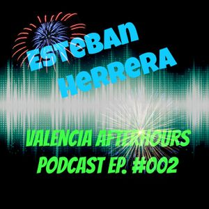 Valencia Afterhours Podcast Ep. #002