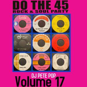 Do The 45 Rock & Soul Dance Party, Vol. 17 DJ Pete Pop (Tuesday, April 13th, 2021)