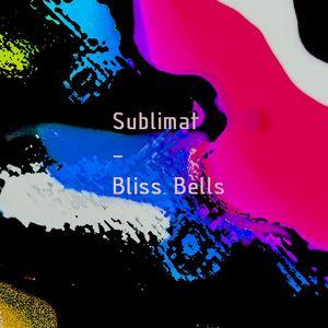 Sublimat - Bliss Bells