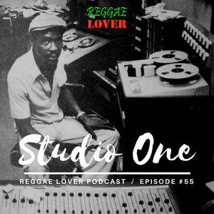 Ultimate Studio One Riddims - Reggae Lover Podcast Ep. 55