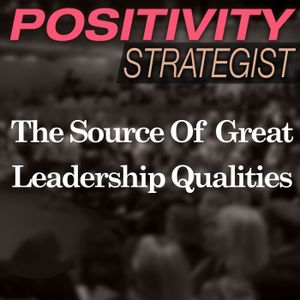 The Source Of Great Leadership Qualities, With Susan Mazza - PS020