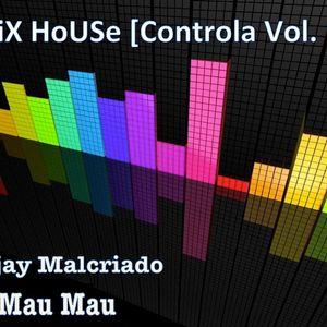 Mix HOuSe (Controla Vol. 14) - Dj Malcriado