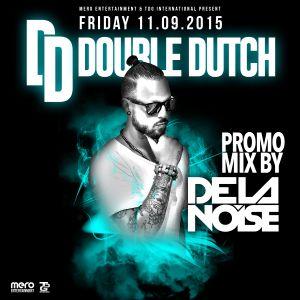 DOUBLE DUTCH PROMO MIX BY DE LA NOISE