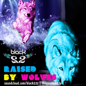 Black 22s Raised By Wolves