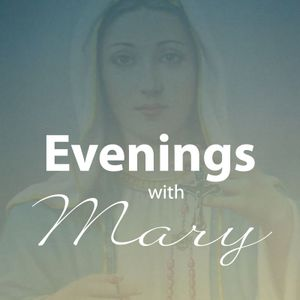 Promises of the Rosary - An Evening with Mary