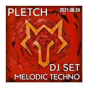 PLETCH - Melodic Techno Set - 2021-08-24