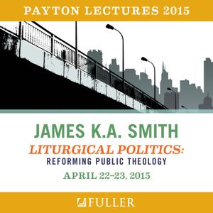 """Payton Lectures 2015: Lecture 1 """"Rites Talk: Democracy as Worship"""" - James K.A. Smith"""