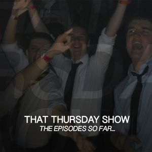 That Thursday Show Episode 5 - The One We Pre-Recorded