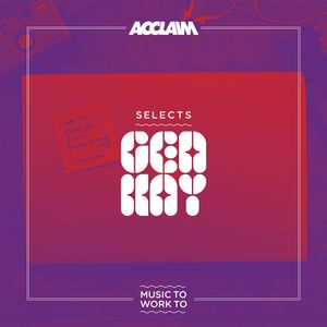 SELECTS: Gen Kay - Music To Work To