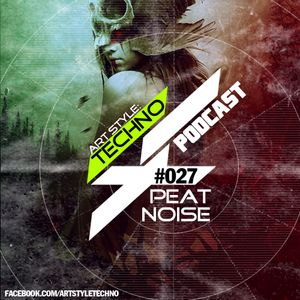 Art Style: Techno | Podcast #027 : Peat Noise