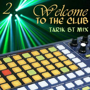 House in the Beat - Welcome to the Club 2 (Tarik BT Mix)