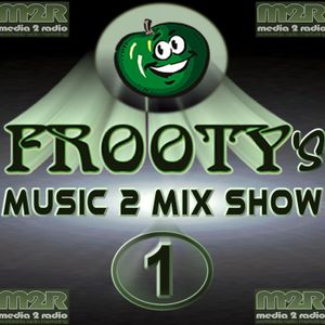 Frooty Music 2 Mix Show Number 1