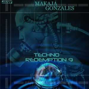MaKaJa Gonzales - TECHNO REDEMPTION 9