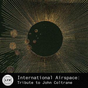 International Airspace: Tribute to John Coltrane