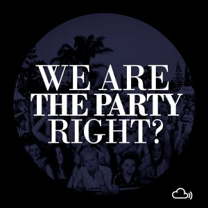 We Are The Party, Right?