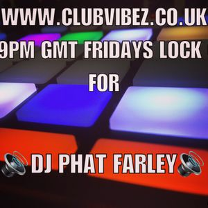 CATCH UP- Dj Phat Farley's 17.03.2017 Club Vibez Mix