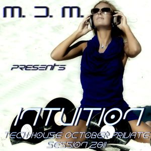 M. D. M. - Intuition (Tech-House October Private Session 2011)