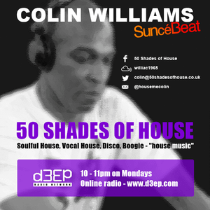 071116 Colin W 50 Shades of Soulful House 10pm to 11pm Mondays on www,d3ep.com