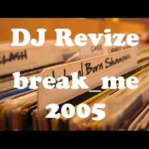 DJ Revize @ BreakMe_mix2005