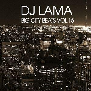DJ Lama - Big City Beats Vol.15