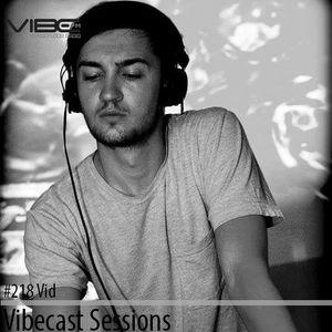 Vid @ Vibecast Sessions #218 - Vibe FM Romania