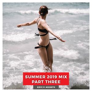 Summer 2019 Mix Part Three