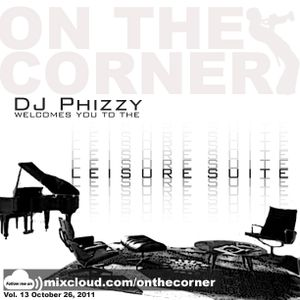 "On The Corner - ""DJ Phizzy welcomes you to the Leisure Suite"""