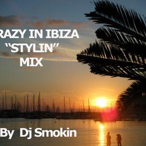 Crazy in Ibiza - Stylin Mix