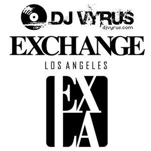 DJ Vyrus Live @ Exchange LA 05-31-2013