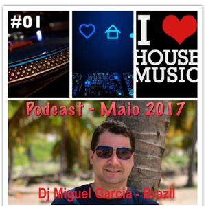 Dj Miguel Garcia - Podcast Maio 2017