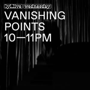 Vanishing Points (27.12.17) w/ Anwar brokntoys