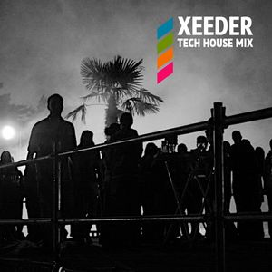 Xeeder - Tech House Mixtape